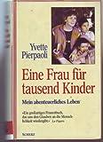 Eine Frau für tausend Kinder by Yvette Pierpaoli (1993-09-05) bei Amazon kaufen