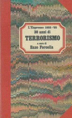 L'Espresso 1955-'85. 30 anni di terrorismo.