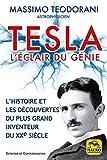 Tesla. L'éclair du génie - L'histoire et les découvertes du plus grand inventeur du XXe siècle