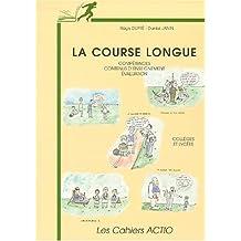 La Course longue. Compétences, contenus d'enseignement et évaluation, collège et lycée