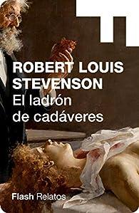 El ladrón de cadáveres par Robert Louis Stevenson