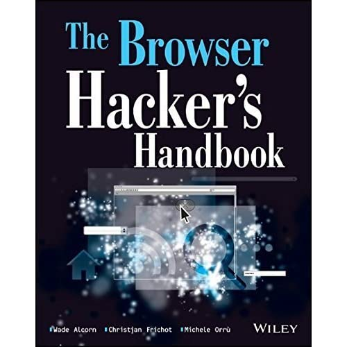 The Browser Hacker's Handbook by Wade Alcorn Christian Frichot Michele Orru(2014-03-24)