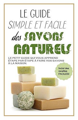 Couverture du livre SAVONS: LE GUIDE SIMPLE ET FACILE DES SAVONS NATURELS