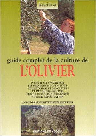 Guide complet de la culture de l'olivier par Gérard Douat