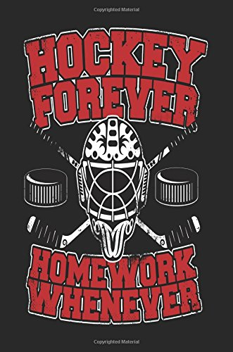 Hockey Forever Homework Whenever: Lined Notebook Journal To Write In por My Lined Journal