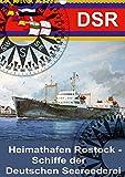 Heimathafen Rostock - Schiffe der Deutschen Seereederei (Wandkalender 2020 DIN A3 hoch): Schiffe der DSR auf Gemälden des Marinemalers Olaf Rahardt...