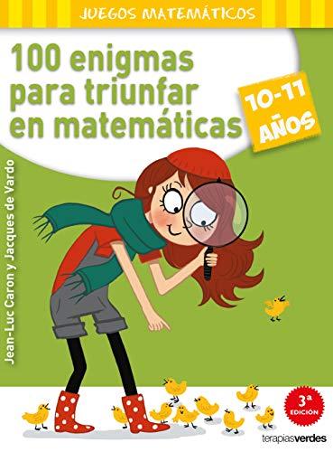 100 enigmas triunfar matemáticas 10-11 años Terapias