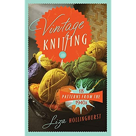 Vintage Knitting: 18 Patterns from the 1940s (Old House) by Liza Hollinghurst (2015-05-19)