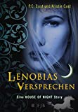 Lenobias Versprechen: Eine House of Night Story