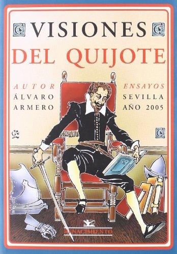 Visiones Del Quijote (Otros títulos) por Álvaro Armero Alcántara