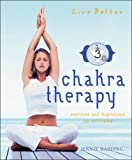 Chakra Therapy: Exercises and Inspirations for Well-being (Live Better S.): Exercises and Inspirations for Well-beiing