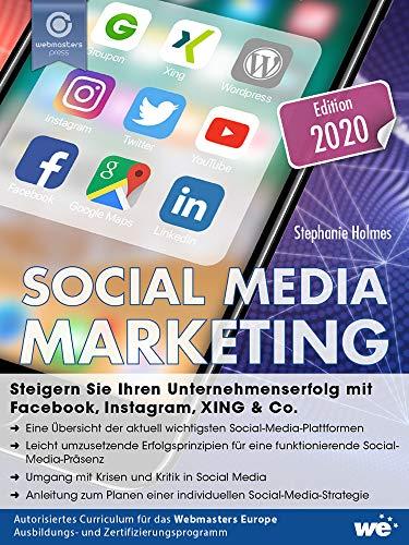 Social Media Marketing: Steigern Sie Ihren Unternehmenserfolg mit Facebook, Instagram, XING & Co.
