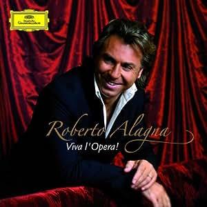 Roberto Alagna sings Viva l'Opera!