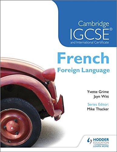 Cambridge IGCSE® and International Certificate French Foreign Language (Cambridge Igcse Internat Cert)