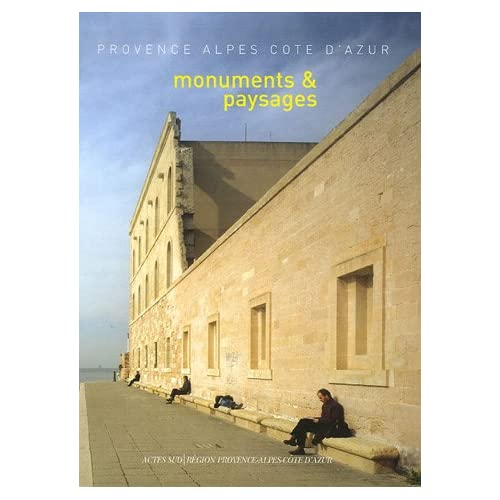 Monuments et paysages : Provence Alpes Côte d'Azur