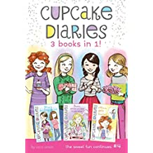 """Cupcake Diaries 3 Books in 1! #4: Mia's Boiling Point; Emma, Smile and Say """"Cupcake!""""; Alexis Gets Frosted"""
