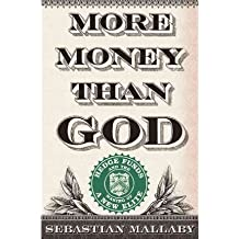 [(More Money Than God: Hedge Funds and the Making of a New Elite )] [Author: Sebastian Mallaby] [Jun-2010]