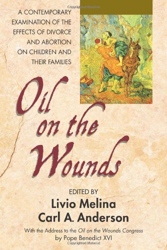 Oil on the Wounds: A Response to the Aftermath of Divorce and Abortion