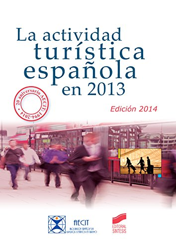La actividad turística española en 2013 (edición 2014) (Turismo) por Xulio/Mondéjar Jiménez, Juan Antonio (Directores). Pardellas de Blas