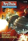 "Perry Rhodan 2746: Start der REGINALD BULL (Heftroman): Perry Rhodan-Zyklus ""Das Atopische Tribunal"" (Perry Rhodan-Die Gröβte Science- Fiction- Serie)"
