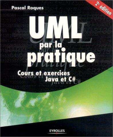 UML par la pratique : Cours et exercices Java et C#