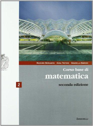 Corso base di matematica. Per le Scuole superiori: 2