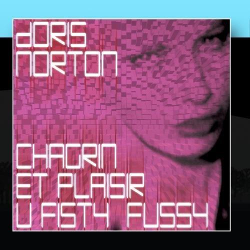 Chagrin Et Plaisir - U Fisty Fussy by Doris Norton
