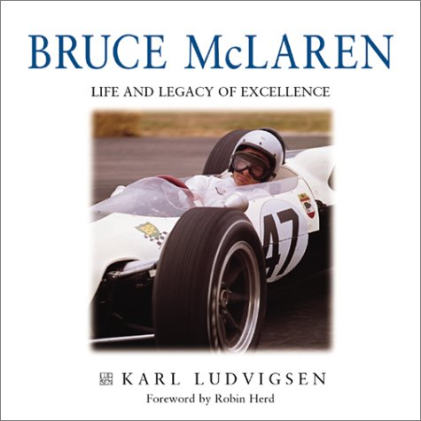 Bruce McLaren: A Life and Legacy of Excellence por Karl Ludvigsen