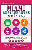 Miami Guía de Restaurantes 2018: Restaurantes, Bares y Cafés en Miami, Florida - Recomendados por Turistas y Lugareños (Guía de Viaje Miami 2018) [Idioma Inglés]