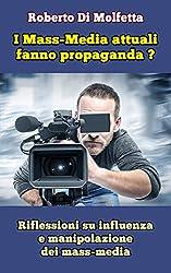 I Mass-Media attuali fanno propaganda?: Riflessioni su influenza e manipolazione dei mass-media