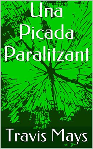 Una Picada Paralitzant (Malsons Gratuïtes Book 1) (Catalan Edition) por Travis Mays