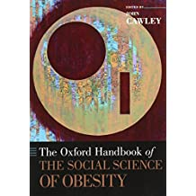 The Oxford Handbook of the Social Science of Obesity (Oxford Handbooks)