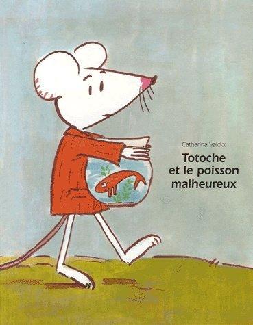 Totoche et le poisson malheureux par Catharina Valckx