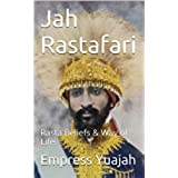 Jah Rastafari (Rastafarianism): Rasta Beliefs & Way of Life (English Edition)