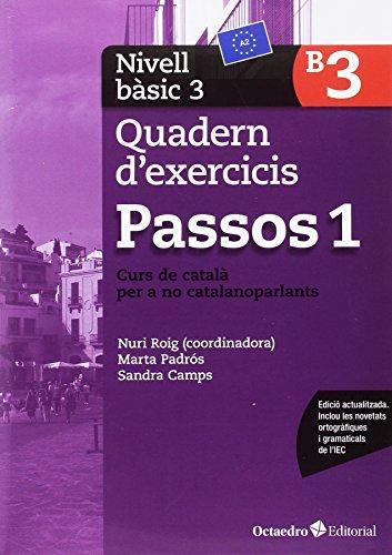 Passos 1. Quadern d'exercicis. Nivell Bàsic 3: Nivell Bàsic. Curs de català per a no catalanoparlants por Núria Roig Martínez