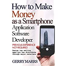 How to Make Money as a Smartphone Application Software Developer: Previous Experience Not Required