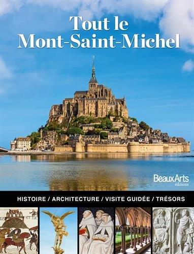 Descargar Libro Tout le Mont Saint-Michel : L'histoire, l'architecture, la visite guidée de Marc Schlicklin
