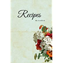 Recipe Book (Blank Cookbook): Create your Personal Recipe Journal, 6 x 9 inches, 108 pages: Volume 3 (Gifts Series)