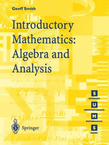 Introductory Mathematics: Algebra and Analysis (Springer Undergraduate Mathematics Series)