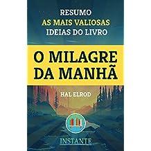 O Milagre da Manhã - Hal Elrod - Resumo: As ideias mais valiosas do livro (Portuguese Edition)