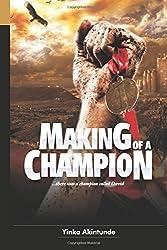Making of a Champion by Yinka Akintunde (16-Jul-2014) Paperback
