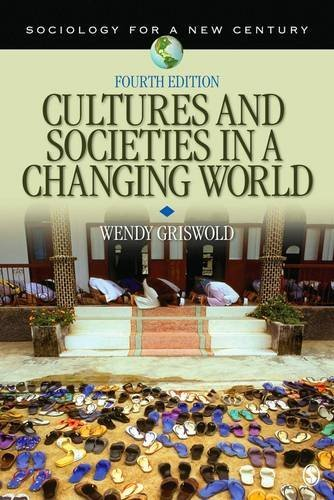 Cultures and Societies in a Changing World (Sociology for a New Century Series) by Wendy Griswold (2012-01-10)