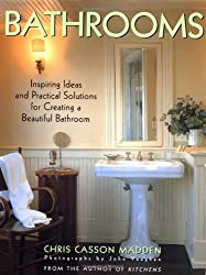 Bathrooms: Inspiring Ideas and Practical Solutions for Creating a Beautiful Bathroom
