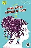 Mamie gâteau s'emmêle le tricot | Constant, Gwladys (1980-....). Auteur