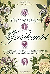 Founding Gardeners: The Revolutionary Generation, Nature, and the Shaping of the American Nation by Andrea Wulf (2011-03-29)