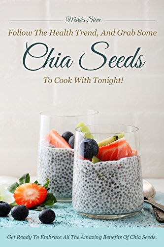 follow-the-health-trend-and-grab-some-chia-seeds-to-cook-with-tonight-get-ready-to-embrace-all-the-a