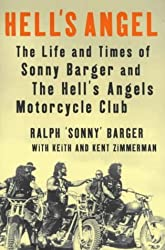 Hell's Angel: The Life and Times of Sonny Barger and the Hell's Angels Motorcycle Club by Sonny Barger (2000-08-03)