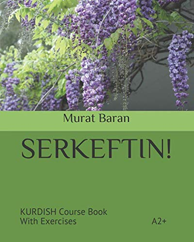 SERKEFTIN! A2+: Kurdish Course Book With Exercises por Murat Baran