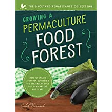 GROWING A PERMACULTURE FOOD FO (Backyard Renaissance)