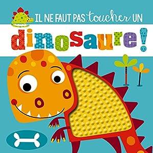 """Afficher """"Il ne faut pas toucher un dinosaure !"""""""